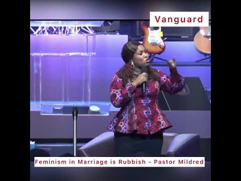 Feminism in Marriage is Rubbish - Pastor Mildred