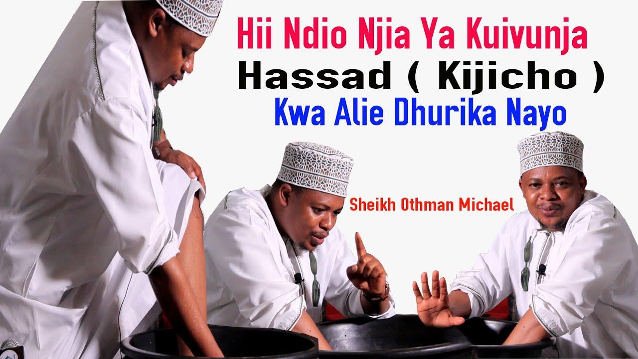Download HII NDIO NJIA YA KUIVUNJA HASSAD ( KIJICHO ) | KWA ALIE DHURIKA NAYO | SHEIKH OTHMAN MICHAEL