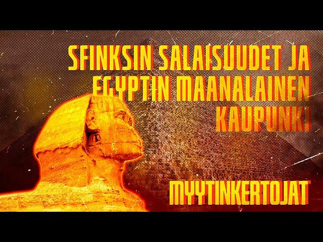 Sfinksin salaisuudet ja Egyptin maanalainen kaupunki