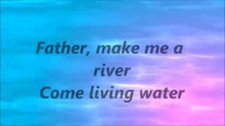 Casting Crowns - Make Me a River (Lyrics)