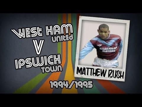 MATTHEW RUSH - West Ham v Ipswich, 94/95 | Retro Goal