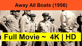 Away-All-Boats--1956--Full
