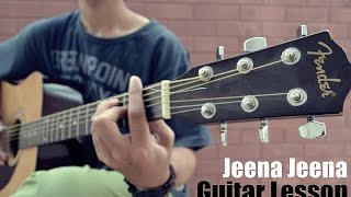 Guitar Lesson Jeena Jeena | Badlapur | Atif Aslam | Chords | Strumming Pattern | Mohnish Grover