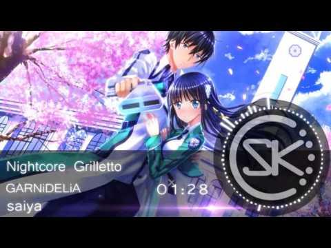 NightcoreGrilletto [Mahouka Koukou no Rettousei Op2 Full]
