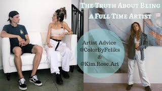 The Truth About Being A Full Time Artist (ColorByFeliks & Kim Rose Art)