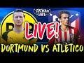 Borussia Dortmund 4-0 Atletico Madrid LIVE   Statman Dave Watchalong