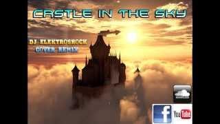 DJ Satomi - Castle In The Sky (DJ Elektroshock Cover/Remix)