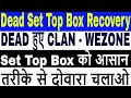 How to recover clan , wezone set top box,SunPlus Loader,Red light box repairing,box recovery