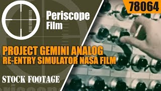 PROJECT GEMINI ANALOG RE-ENTRY SIMULATOR NASA FILM 78064