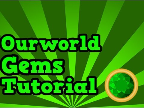 Ourworld Gem Tutorial - 2015