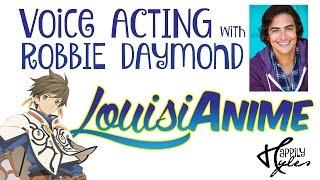 Voice Acting with Robbie Daymond - Caleb Hyles Louisianime 2016