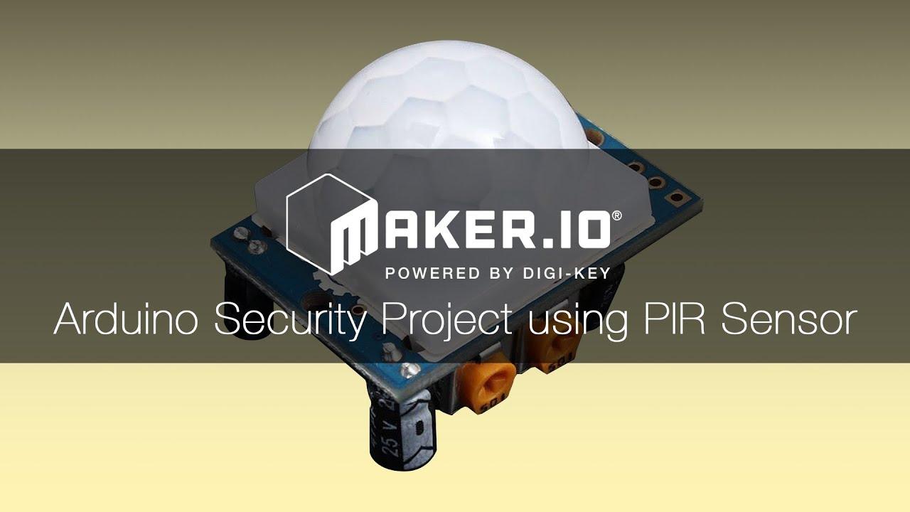 Create an Arduino Security Project using a PIR Sensor
