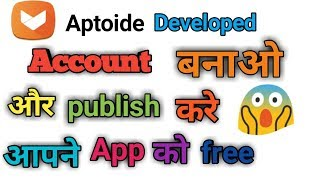 How to create account Aptoide developer make money
