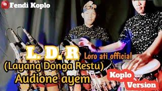 Loro ati official ,LDR (Layang dungo restu) Koplo version By Fendi Koplo
