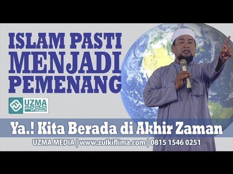 ISLAM PASTI MENJADI PEMENANG | BAGIAN 4 | UST. ZULKIFLI MUHAMMAD ALI, LC, MA.
