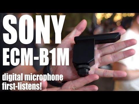 Sony ECM-B1M: First-listens With DIGITAL Microphone!