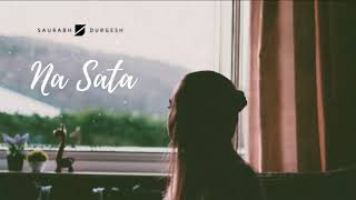 Saurabh Durgesh - Na Sata [Official Visualiser]