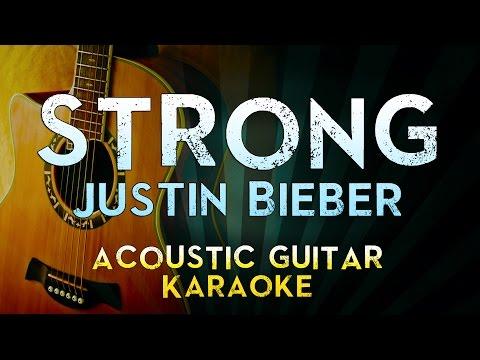 Justin Bieber ft Selena Gomez - Strong | Acoustic Guitar Karaoke Instrumental Lyrics Cover
