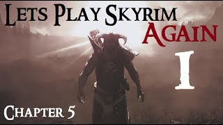 let s play skyrim again chapter 5 ep 1