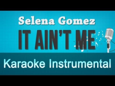 Selena Gomez, Kygo - It Ain't Me Karaoke Instrumental Lyrics