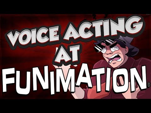 VOICE ACTING AT FUNIMATION!?