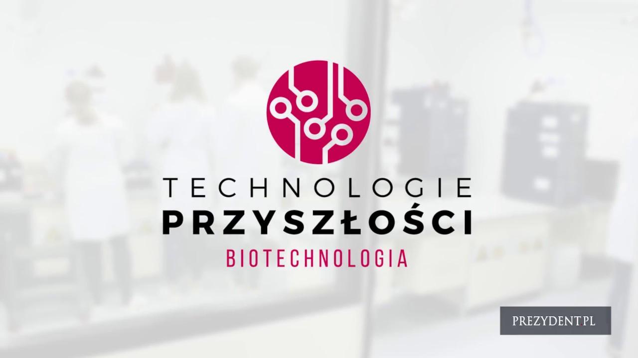 """""""Technologie przyszłości. Biotechnologia""""."""