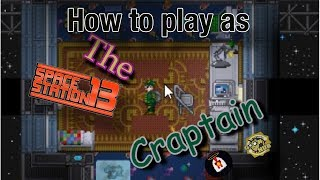 Space Station 13 - How To Be A Craptain
