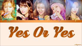 TWICE (트와이스) - Yes Or Yes (OT5 Version) (Color Coded Lyrics) [HAN/ROM/ENG]