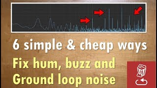 6 simple and cheap ways to fix hum, buzz and ground loop noise