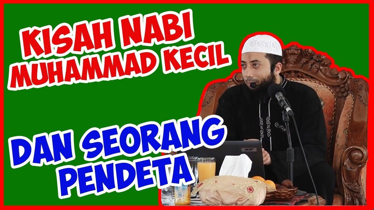Kisah Nabi Muhammad kecil dan seorang pendeta ● Ustadz Khalid Basalamah