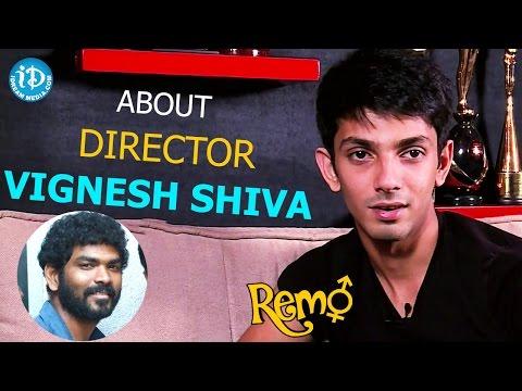 Anirudh Ravichander About Director Vignesh Shiva | Remo Movie || Talking Movies With iDream
