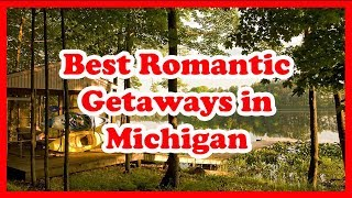 5 Best Romantic Getaways in Michigan | Love is Vacation