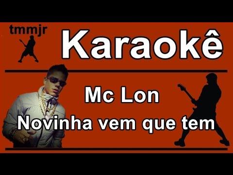 Mc Lon Novinha Vem que tem Karaoke