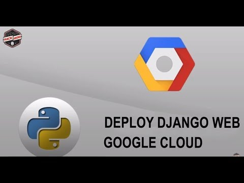 Python Django Webserver Hosting on Google Cloud Console , Google App Engine