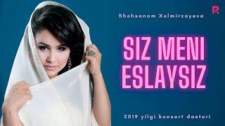 Shohsanam Xolmirzayeva - Siz meni eslaysiz nomli konsert dasturi 2019