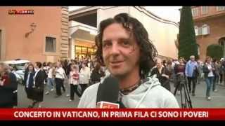 Concerto in Aula Paolo VI, Vaticano, sorpresa al concerto: poveri in prima fila. Servizio SKY TG24