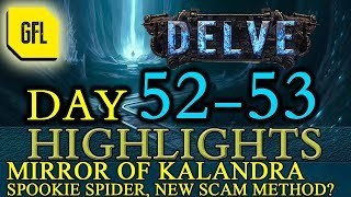 Path of Exile 3.4: Delve DAY # 52-53 Highlights MIRROR OF KALANDRA, SPOOKIE SPIDER and more
