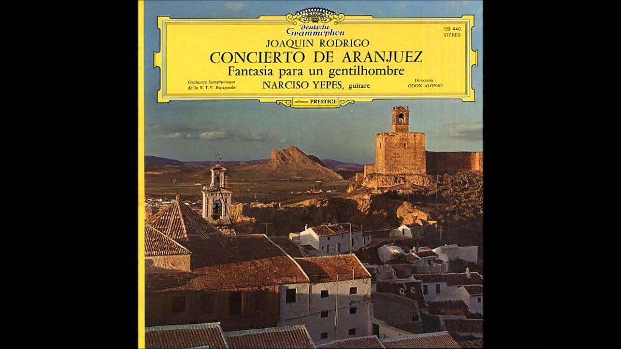Joaquín Rodrigo Narciso Yepes Concierto De Aranjuez Adagio Youtube