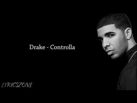 Drake - Controlla (Lyrics)