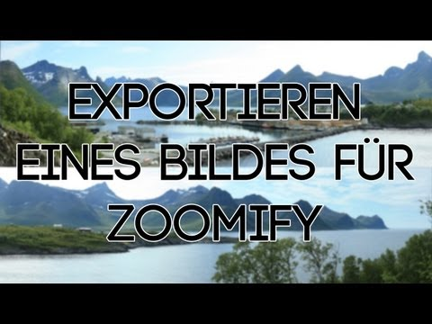 Photoshop Tutorial - Bilder Für Zoomify Exportieren - Basic
