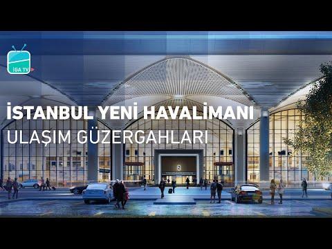 İstanbul Yeni Havalimanı Ulaşım Güzergahları | Transportation Routes of İstanbul New