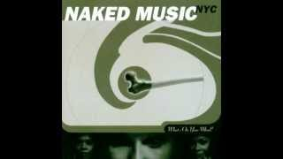 Naked Music NYC - Trouble (Show Me)