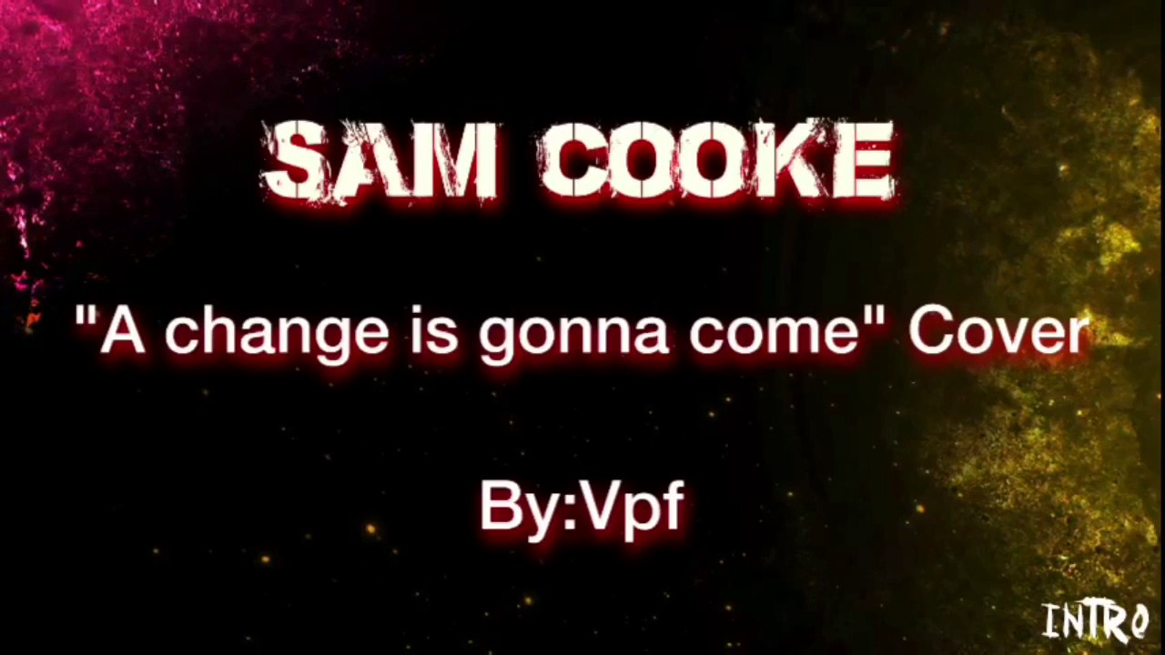 """change is gonna come same cooke Justin timberlake covers sam cooke's """"a change is gonna come"""": watch pop singer opens his first full us performance of 2017 with his take on the 1960s civil."""