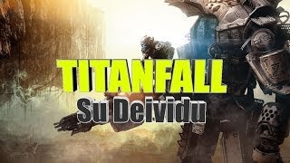 Titanfall BETA, DA BEST EVER?. Titanfall BETA gameplay (su Deividu)