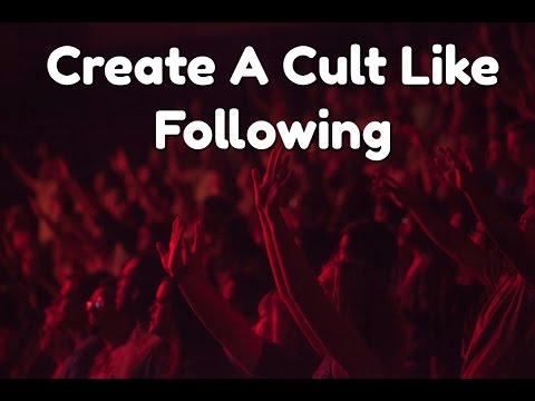 Create A Cult Like Following