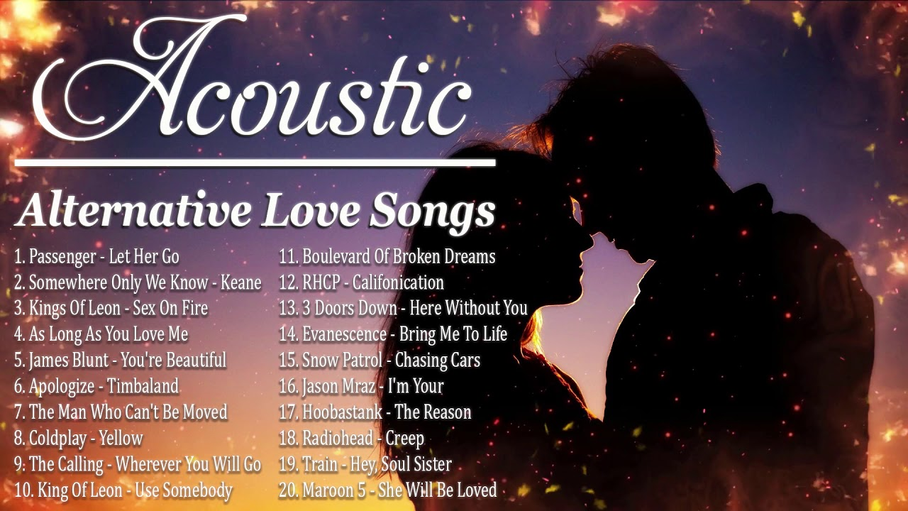 Alternative Love Songs 90s 2000s - Best Acoustic Alternative Rock Love Songs