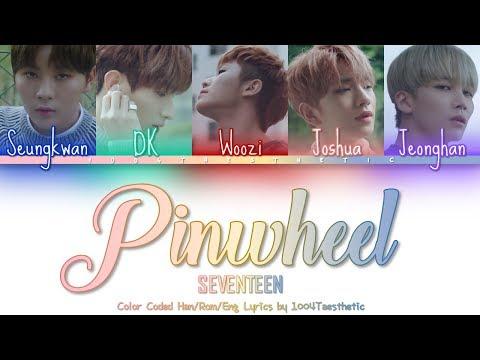 Seventeen (세븐틴) - Pinwheel (바람개비) Color Coded Han/Rom/Eng Lyrics