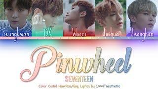 Video Seventeen (세븐틴) - Pinwheel (바람개비) Color Coded Han/Rom/Eng Lyrics download MP3, 3GP, MP4, WEBM, AVI, FLV Maret 2018