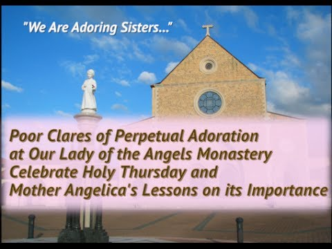 Poor Clares of Perpetual Adoration at Our Lady of the Angels Monastery Celebrate Holy THursday