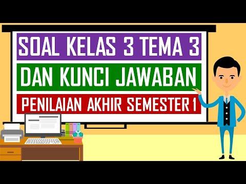 Soal Kelas 3 Tema 3 Dan Kunci Jawaban Penilaian Akhir Semester 1 Youtube